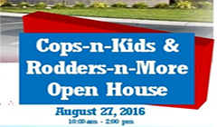 6th Annual Cops-n-Kids & Rodders-n-More Open House